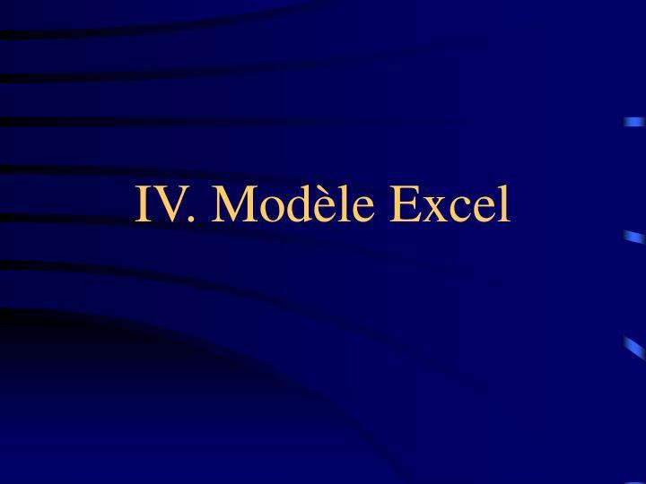IV. Modèle Excel