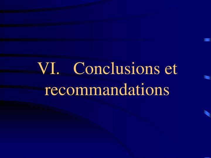 VI.   Conclusions et recommandations