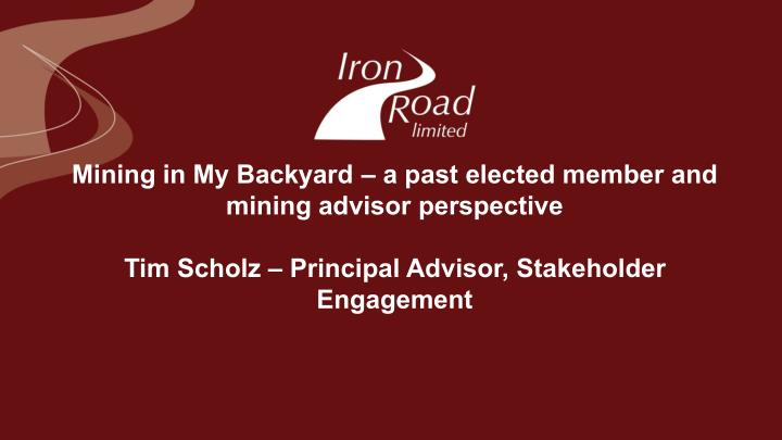 Mining in My Backyard – a past elected member and mining advisor perspective
