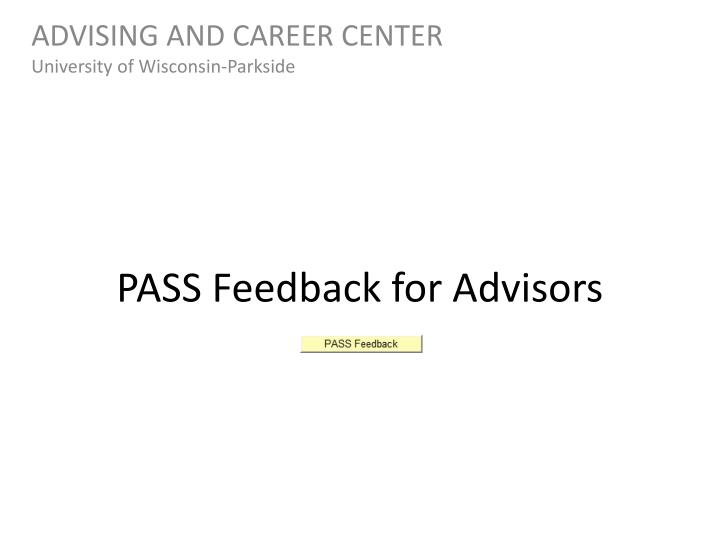 PASS Feedback for Advisors