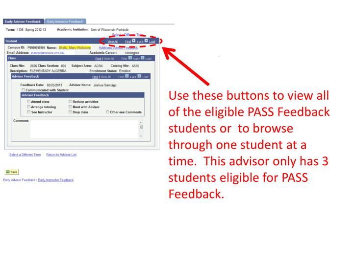 Use these buttons to view all of the eligible PASS Feedback students or  to browse through one student at a time.  This advisor only has 3 students eligible for PASS Feedback.