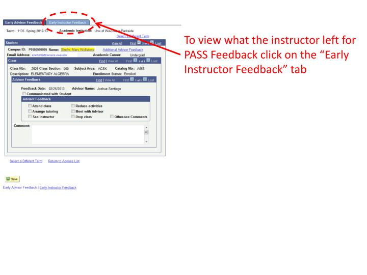 "To view what the instructor left for PASS Feedback click on the ""Early Instructor Feedback"" tab"