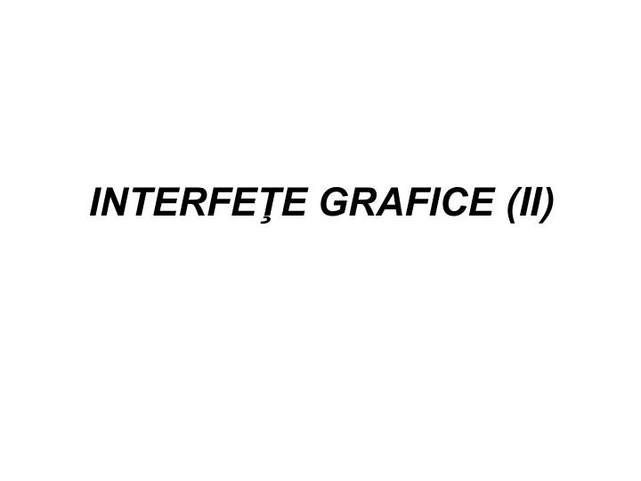 Interfe e grafice ii