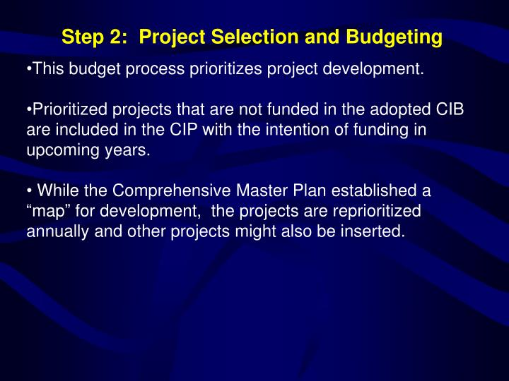 This budget process prioritizes project development.