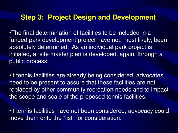 The final determination of facilities to be included in a funded park development project have not, most likely, been absolutely determined.  As an individual park project is initiated, a  site master plan is developed, again, through a public process.