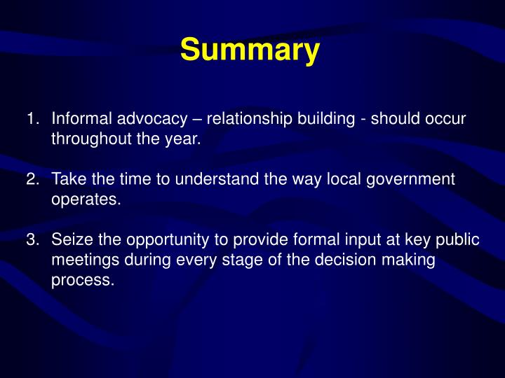Informal advocacy – relationship building - should occur throughout the year.