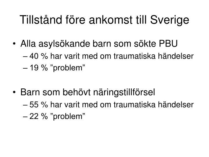 Tillstånd före ankomst till Sverige