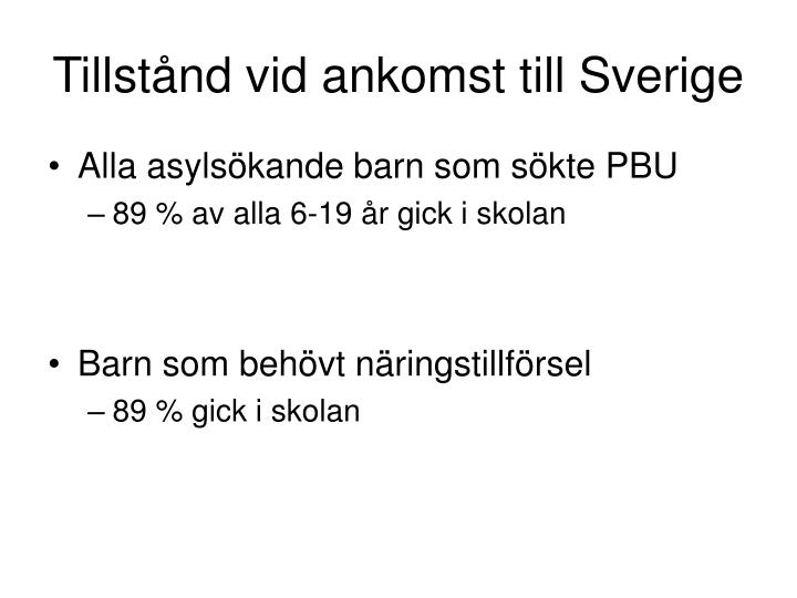 Tillstånd vid ankomst till Sverige