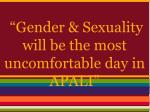 gender sexuality will be the most uncomfortable day in apali