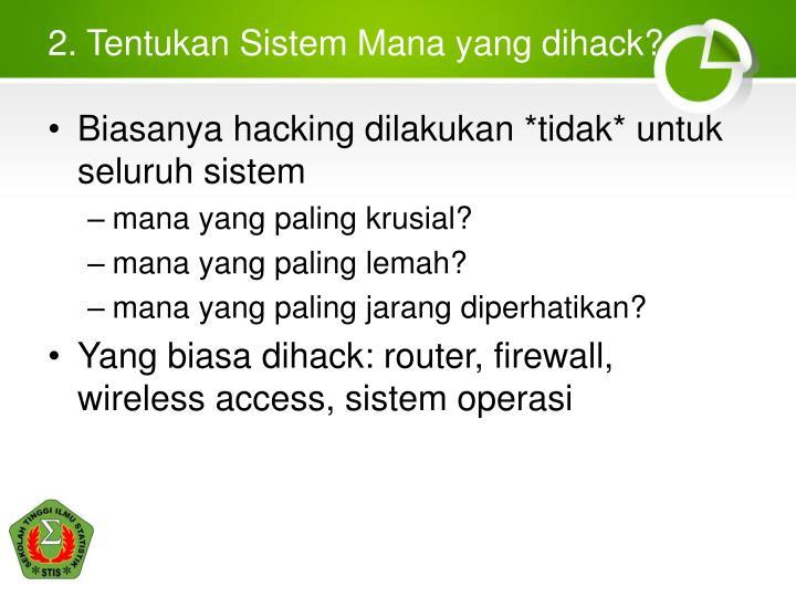 2. Tentukan Sistem Mana yang dihack?