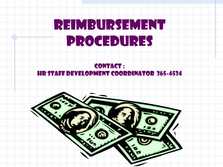 Reimbursement procedures contact hr staff development coordinator 365 4534