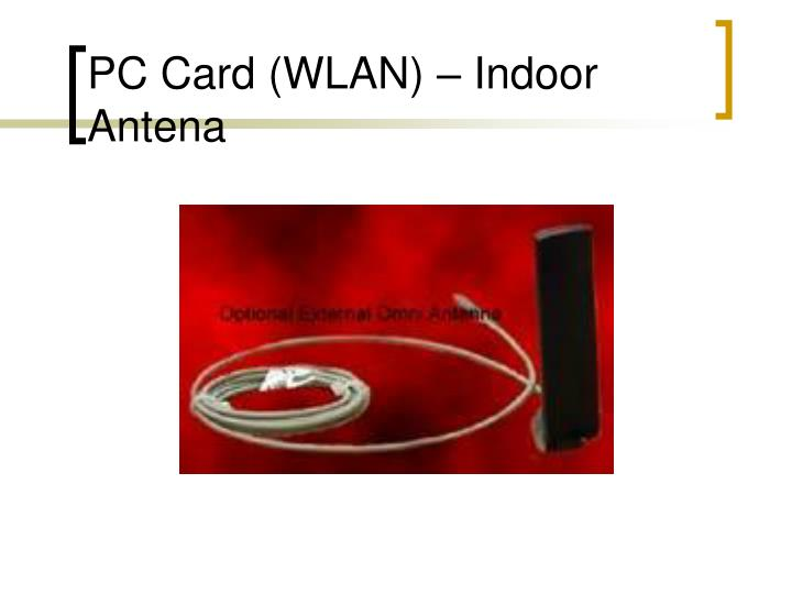 PC Card (WLAN) – Indoor Antena