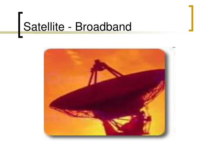 Satellite - Broadband