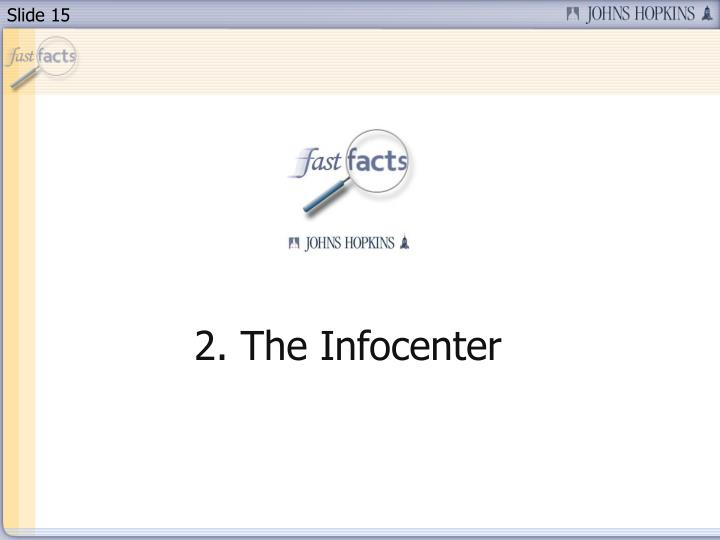 2. The Infocenter
