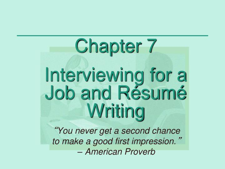 Chapter 7 interviewing for a job and r sum writing