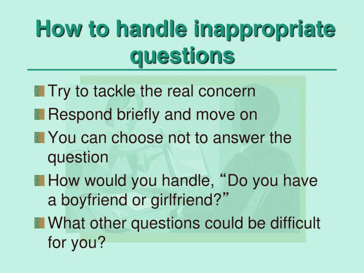 How to handle inappropriate questions
