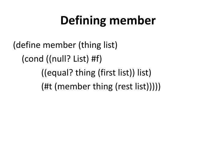 Defining member