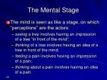 the mental stage