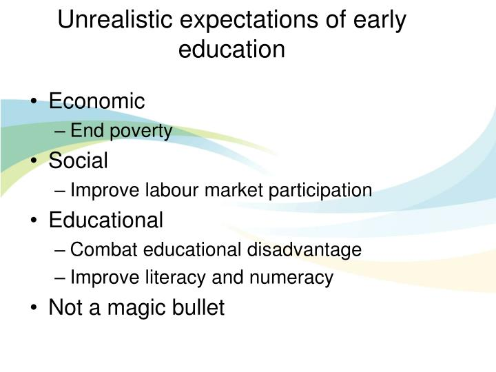 Unrealistic expectations of early education