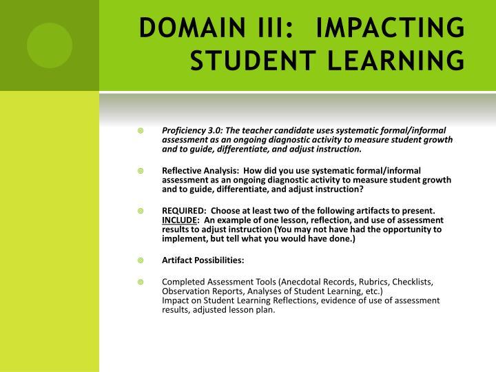 DOMAIN III: IMPACTING STUDENT LEARNING