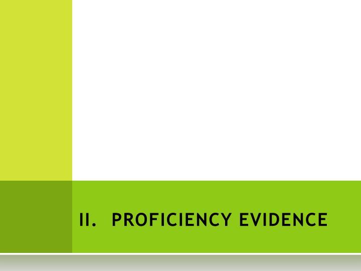II. PROFICIENCY EVIDENCE