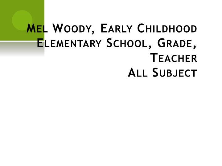 Mel Woody, Early Childhood