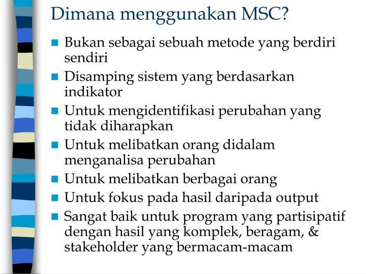 Dimana menggunakan MSC?