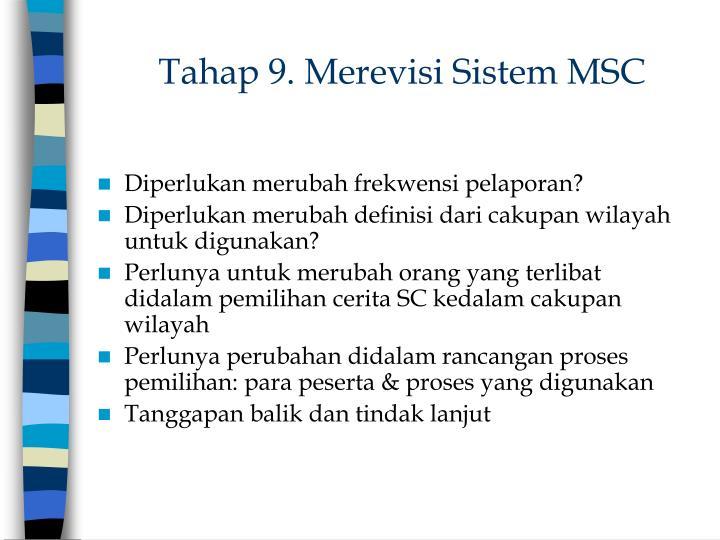 Tahap 9. Merevisi Sistem MSC