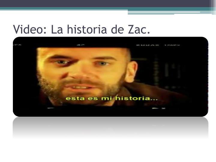 Video: La historia de Zac.