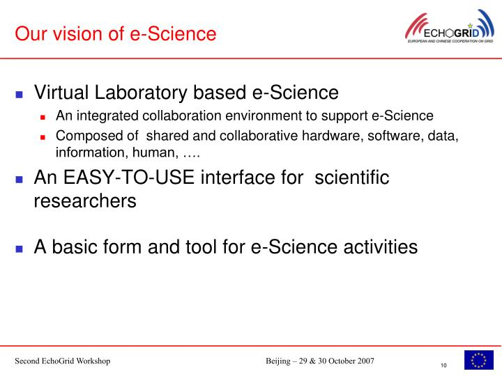 Our vision of e-Science