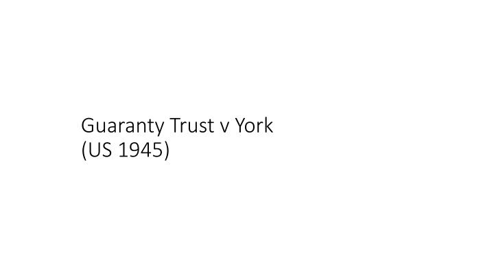 Guaranty Trust v York
