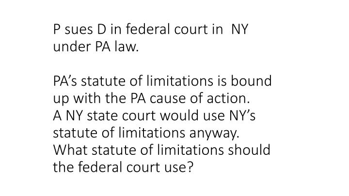 P sues D in federal court in  NY under PA law.