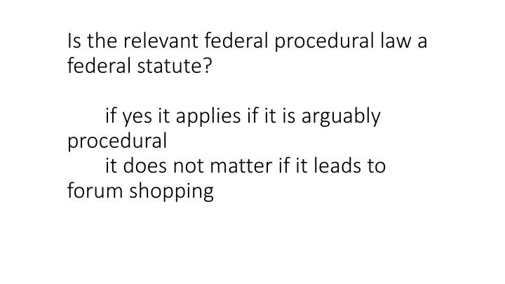 Is the relevant federal procedural law a federal statute?