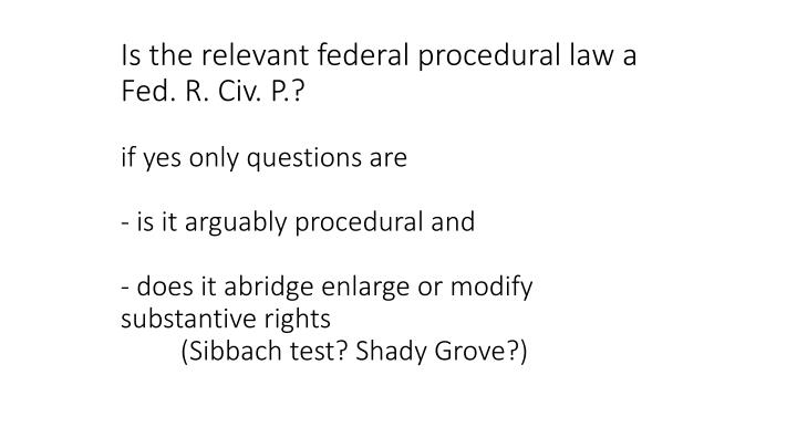 Is the relevant federal procedural law a Fed. R. Civ. P.?