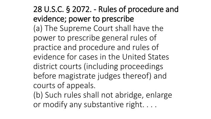 28 U.S.C. § 2072. - Rules of procedure and evidence; power to prescribe