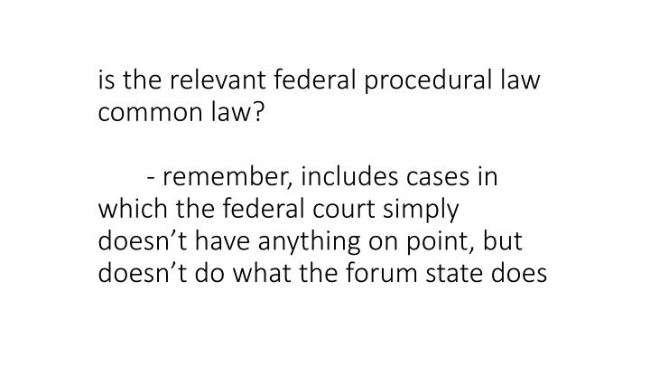 is the relevant federal procedural law common law?