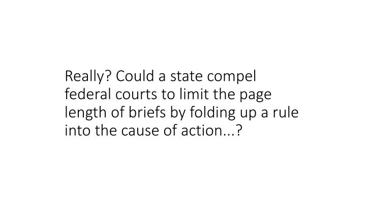 Really? Could a state compel federal courts to limit the page length of briefs by folding up a rule into the cause of action...?