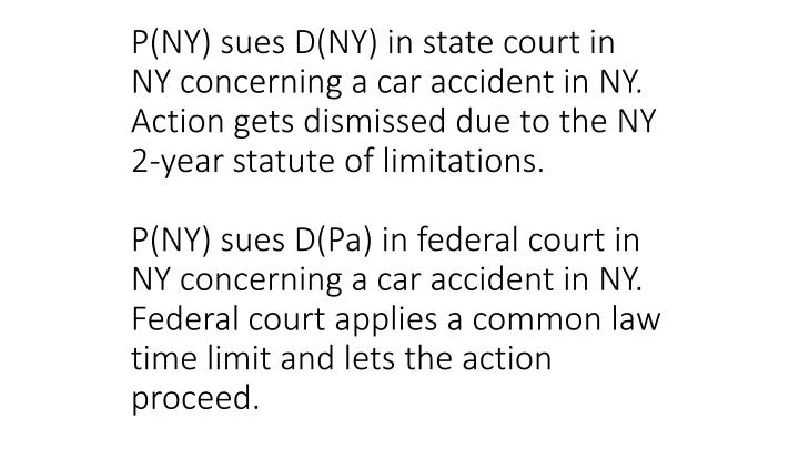 P(NY) sues D(NY) in state court in NY concerning a car accident in NY.