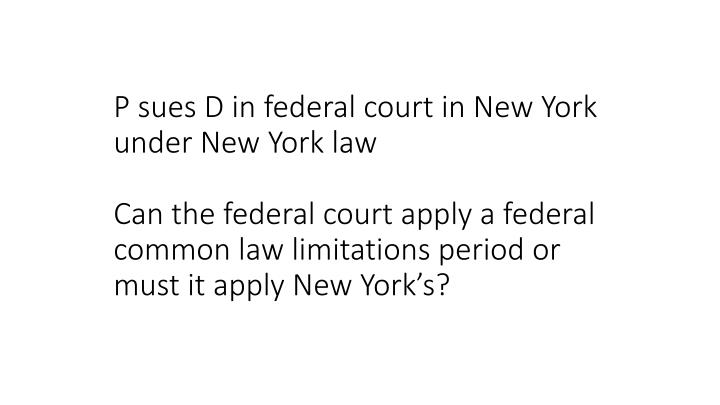 P sues D in federal court in New York under New York law