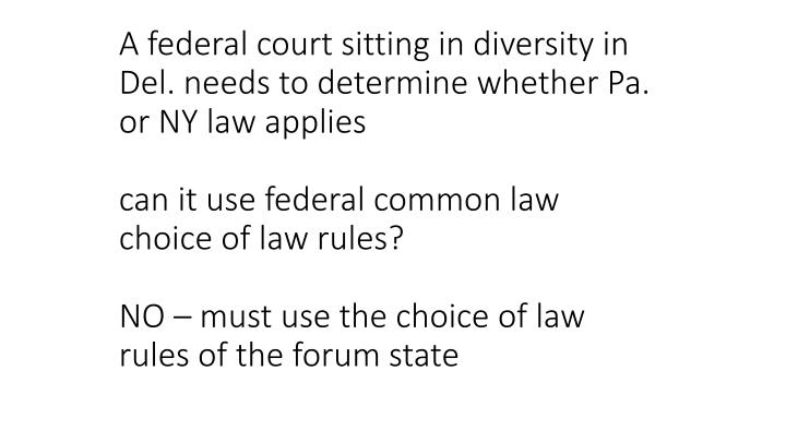 A federal court sitting in diversity in Del. needs to determine whether Pa. or NY law applies