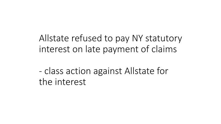 Allstate refused to pay NY statutory interest on late payment of claims