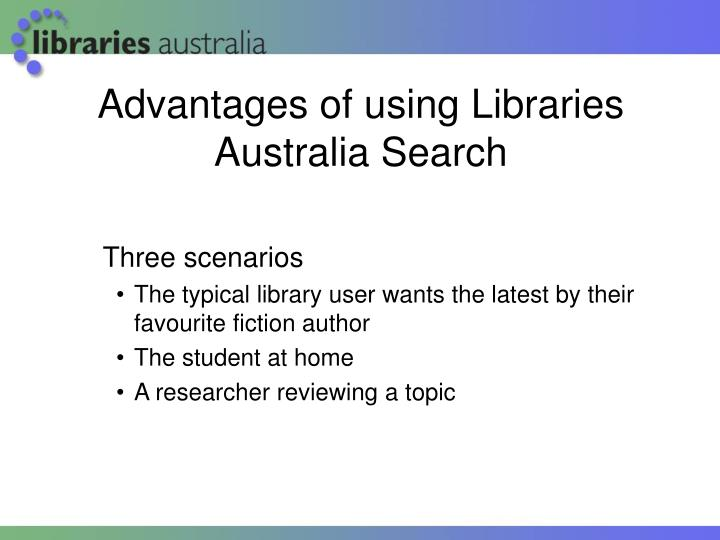 Advantages of using Libraries Australia Search