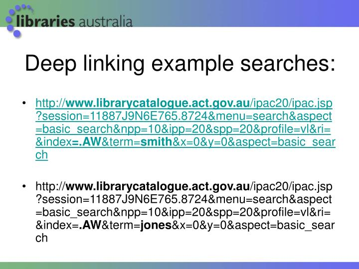Deep linking example searches:
