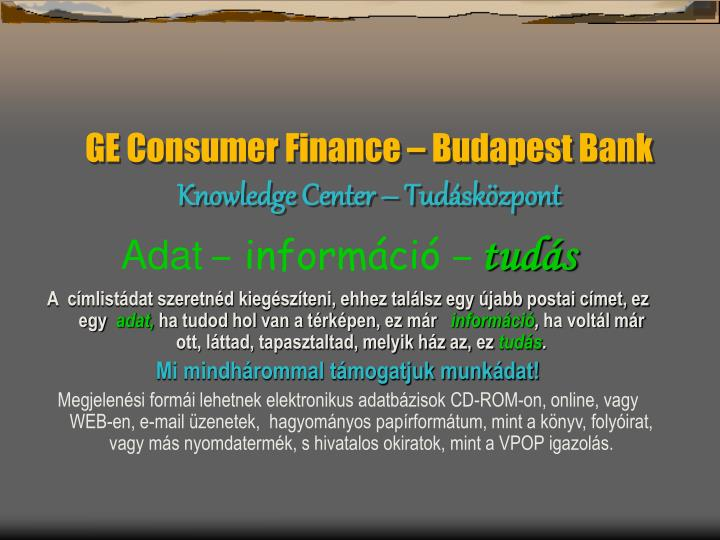 Ge consumer finance budapest bank knowledge center tud sk zpont