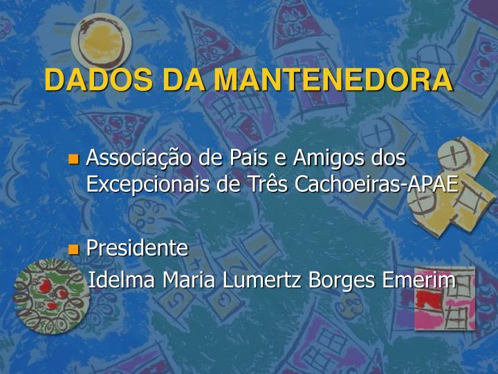 DADOS DA MANTENEDORA