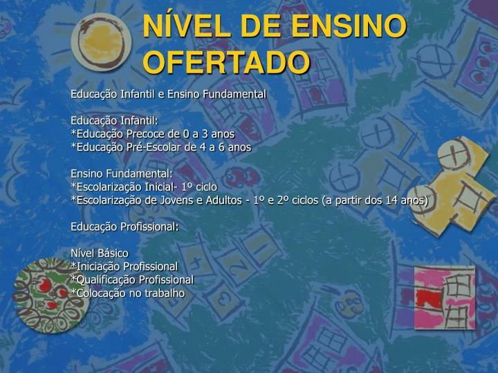 NÍVEL DE ENSINO OFERTADO