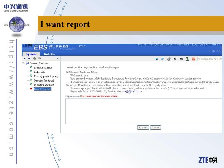 I want report