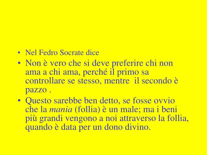 Nel Fedro Socrate dice