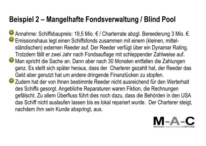 Beispiel 2 – Mangelhafte Fondsverwaltung / Blind Pool