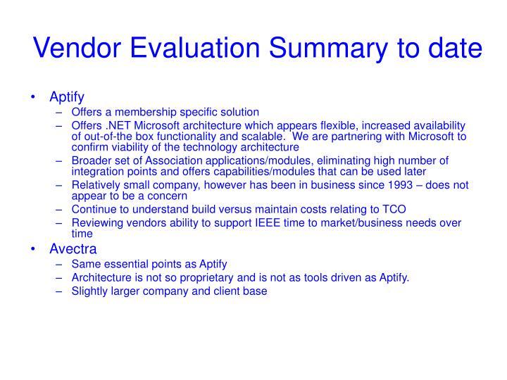 Vendor Evaluation Summary to date
